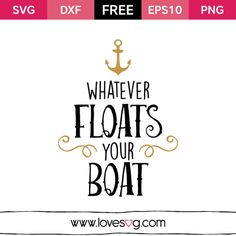 Whatever Floats Your Boat - Sailor free SVG quote