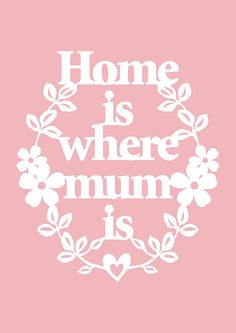 home is where mum is #mothersday