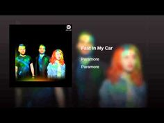 Fast In My Car- Paramore (2013)