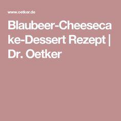 Blaubeer-Cheesecake-Dessert Rezept | Dr. Oetker