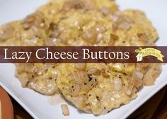 Lazy Cheese Buttons