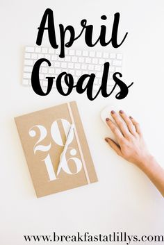 Today on Breakfast at Lilly's I am sharing my April Goals. Make sure to link-up if you have any recent goal-setting posts.