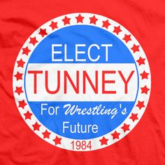 throwback campaign shirt to elect pro wrestling president  #elect #tunney #tshirt