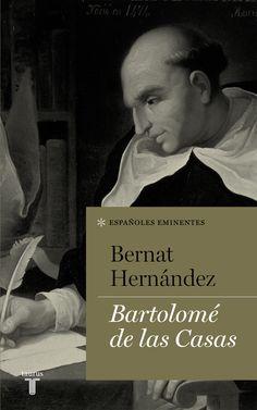 Bartolomé de las Casas / Bernat Hernández http://fama.us.es/record=b2657386~S16*spi