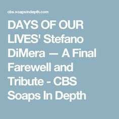 DAYS OF OUR LIVES' Stefano DiMera —A Final Farewell and Tribute - CBS Soaps In Depth