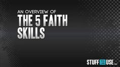 WHAT ARE THE 5 FAITH SKILLS?