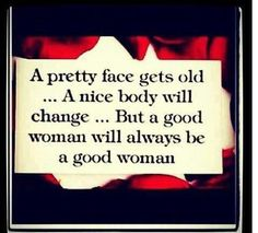 A Good Woman will always do good!!! Because goodness is all she carries in her heart!!!