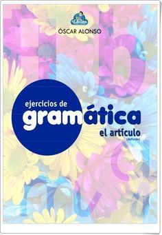 """Cuaderno de ejercicios de Gramática sobre """"El Artículo definido"""" realizado por Óscar Alonso, de laeduteca.blogspot.com. Contiene, a partir de una sencilla teoría inicial, una variada y rica gama de actividades."""