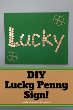 Add a little luck to your Saint Patrick's Day home decor with this DIY Lucky Penny Sign! Full tutorial including free printable in this post!