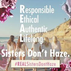 """Gamma Phi Betas are responsible, ethical, authentic and lifelong (REAL) members of an organization that says """"no"""" to hazing. Last year, our anti-hazing campaign had almost 20 million impressions. Let's continue to make a difference this year and show that Gamma Phi Beta, Delta Zeta, Sigma Kappa, Theta, Risky Business, Sorority Life, Sister Quotes, Greek Life, Us Images"""