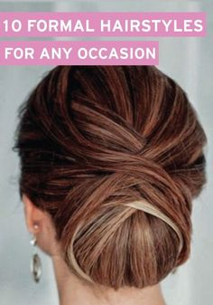 Whether a wedding, night out with the girls or important interview, here are 10 stunning hairstyles for any occasion.