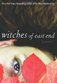 Witches Of East End-Melissa de la Cruz. A sort-of crossover to the Blue Bloods series.