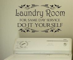 Self-adhesive Vinyl Wall Lettering Available in 3 sizes listed in SIZE drop down menu Laundry Room For Same Day Service Do It Yourself CHOOSE YOUR COLOR AND SIZE FROM DROP DOWN MENU *For Color referen