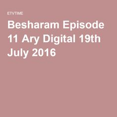 Besharam Episode 11 Ary Digital 19th July 2016