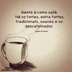 VIAGENS SEM TEMPO NO TEMPO... I Love Coffee, My Coffee, Momento Cafe, Portuguese Quotes, Cool Phrases, Vintage Cafe, Coffee Pictures, Some Quotes, Coffee Cafe