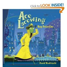 """Ace Lacewing: Bug Detective"" by David Biedrzycki"