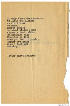 Typewriter Series #1169 by Tyler Knott Gregson*Chasers of the Light, is available through Amazon, Barnes and Noble, IndieBound , Books-A-Million , Paper Source or Anthropologie *