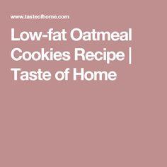 Low-fat Oatmeal Cookies Recipe | Taste of Home
