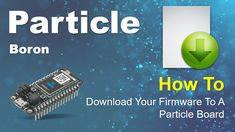 How To Download Your Firmware To A Particle Board Particle Board, Verify, Software Development, Boards, Learning, Planks, Studying, Teaching, Onderwijs