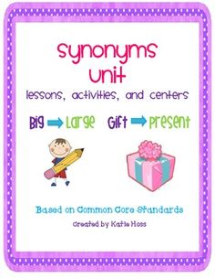 Super synonyms unit that includes many lessons, whole group activities, centers, sorts, a poster, and writing activity for students.  The lesso...