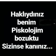 Kanı bozuklara gelsin The Words, Cool Words, Crazy People, Good People, Beautiful Mind Quotes, Profile Pictures Instagram, Weird Dreams, Mindfulness Quotes, Thug Life