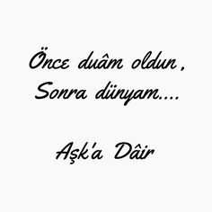 aşk sözleri - picture for you Famous Love Quotes, Love Quotes For Her, Romantic Love Quotes, Quotes For Him, Daily Quotes, Life Quotes, Divine Timing, Mixed Feelings Quotes, Islamic Love Quotes