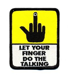 Embroidered Iron On Patch - Let Your Finger Do the Talkin... http://www.amazon.com/dp/B01FT3TRWY/ref=cm_sw_r_pi_dp_qcXrxb1QBNJA1 #irononpatch #bikerpatches #bikergear #motorcyclegear #middlefinger