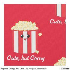 Popcorn Corny, but Cute Fabric