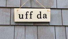 Uff da Rustic Sign by HomesteadDesign on Etsy https://www.etsy.com/listing/218218494/uff-da-rustic-sign