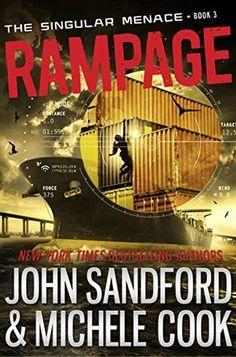 Rampage (The Singular Menace #3) by John Sandford, Michele Cook - July 12th 2016 by Knopf Books for Young Readers