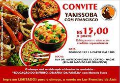 O Lar Francisco de Assis Convida para o seu Almoço Beneficente Yakissoba com Francisco - Macaé - RJ - http://www.agendaespiritabrasil.com.br/2015/11/09/o-lar-francisco-de-assis-convida-para-o-seu-almoco-beneficente-yakissoba-com-francisco-macae-rj/