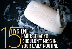 For Men: 15 Hygiene Habits That You Shouldn't Miss in Your Daily Routine