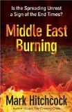 Middle East Burning: Is the Spreading Unrest a Sign of the End Times? - Find this book and others on our recommended reading list at http://www.israelnewsreport.net/reading_list/middle-east-burning-is-the-spreading-unrest-a-sign-of-the-end-times/.