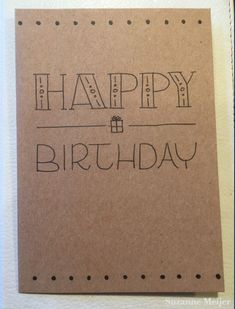 Handlettering birthday card with happy birthday . Handlettering birthday card with happy birthday and a signed gift! Made with black pen on kraft. Diy Birthday Sign, Happy Birthday Signs, Birthday Letters, Birthday Cards For Friends, Bday Cards, Birthday Quotes, Calligraphy Birthday Card, Happy Birthday Hand Lettering, Happy Birthday Writing