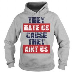I Love They Hate Us Cause They Aint Us TShirt T shirts