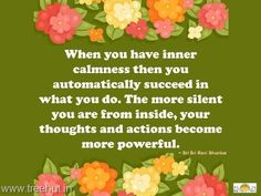 Quote on Inner calmness , by Sri Sri Ravi Shankar