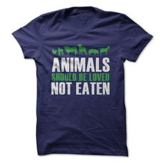 Animals Should Be Loved, Not Eaten #Vegetarian