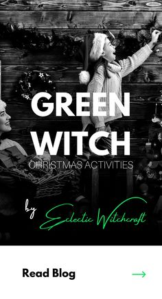 Green witch activities for Christmas and Yule. What is a green witch? Green witch spells. Green witch herbs. Winter solstice activities for Wiccans. How to be a green witch pagan. How to become a green witch. What is green witchcraft? Green witch book of shadows. Green witch beginner. Christmas gifts for a witch. Christmas tree witch. Christmas witch decor. Christmas witch decorations. Christmas is a pagan holiday. Pagan Christmas tree. Pagan Christmas traditions. Pagan roots of Christmas.