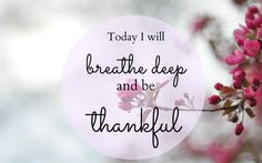 Today I will breathe deep and be grateful. ~AnnVoskamp.Com ...