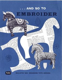 And So To Embroider – Designing Toy Horses Vintage Embroidery, Embroidery Stitches, Hand Embroidery, Embroidery Books, Vintage Crafts, Vintage Books, Glasgow School Of Art, Book Crafts, Yarn Crafts