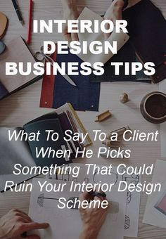 What To Say To a Client When He Picks Something That Could Ruin Your Interior Design Scheme