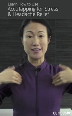 In this acupressure lesson, acupuncturist Grace Suh demonstrates a method called AcuTapping™ to release stress from the body and relieve headaches.