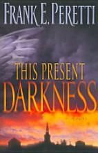 This Present Darkness- Great!