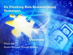 Six thinking hats brainstorming technique training by Travis Eck via slideshare