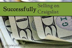 Successfully Selling on Craigslist: like the ultimate online garage sale!