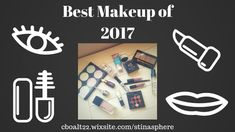 Best Makeup of 2017: Stina's Favorite Makeup Products of the Year