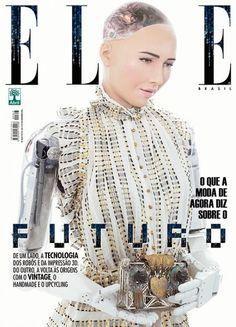 """Pra edição de dezembro, a""""Elle"""" Brasil traz na capa uma modelo bem…diferente! É a Sophia – um robô! A equipe da revistafoi até Hong Kongpra fotografá-la e entrevistá-la (e quem assina a fotografia éBob Wolfenson!)."""