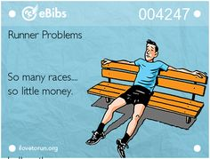 Runner Problems So many races.... so little money. hellyontherun.com