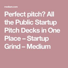 All the Public Startup Pitch Decks in One Place – Startup Grind – Medium Disruptive Technology, First Place, Pitch, Decks, Innovation, Public, Medium, Disruptive Innovation, Front Porches