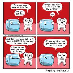 The Awkward Yeti comics Sensitive teeth Dental Jokes, Dentist Humor, Medical Humor, Cute Comics, Funny Comics, Haha Funny, Funny Jokes, Funny Stuff, Hilarious